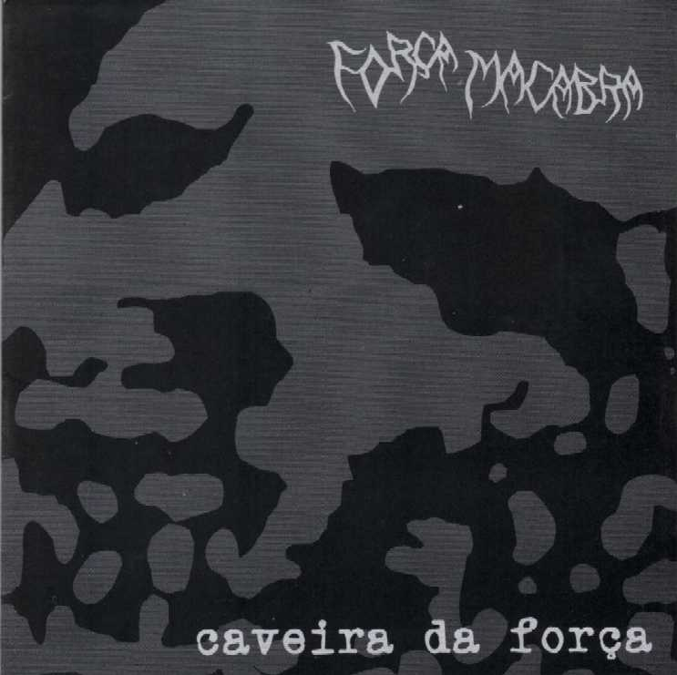 "FOR�A MACABRA - ""CAVEIRA DA FOR�A"" CD"